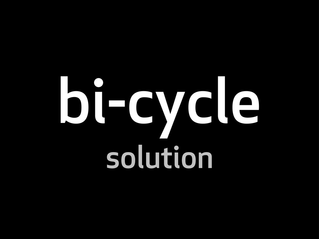 bi-cycle solution