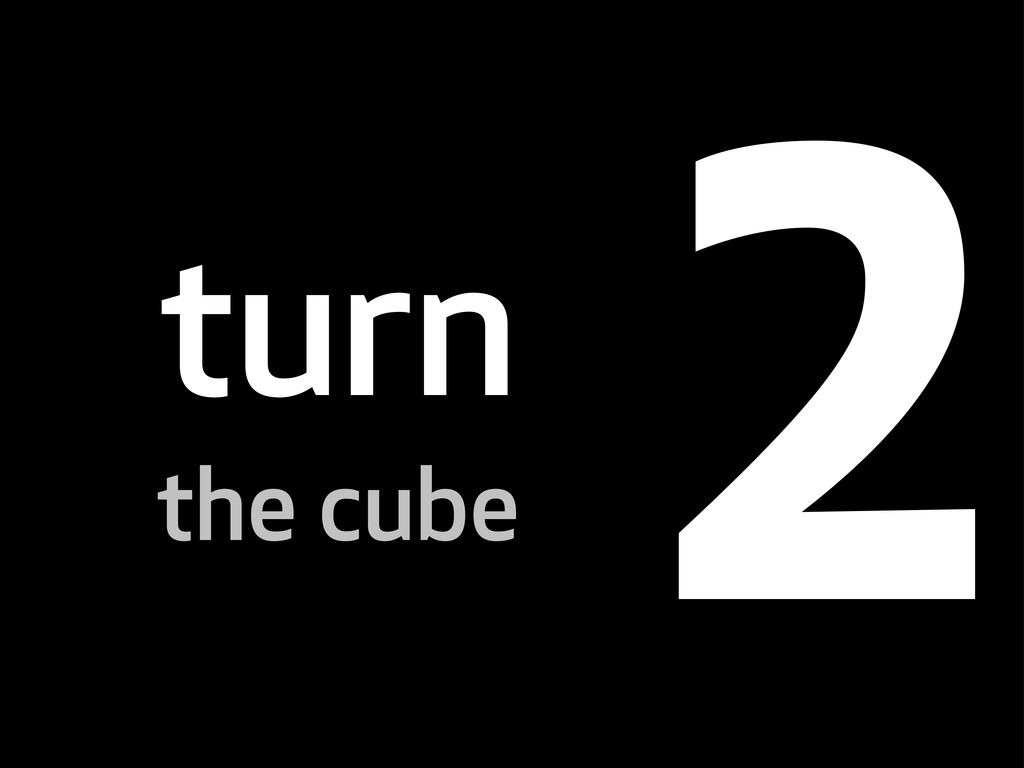 turn the cube