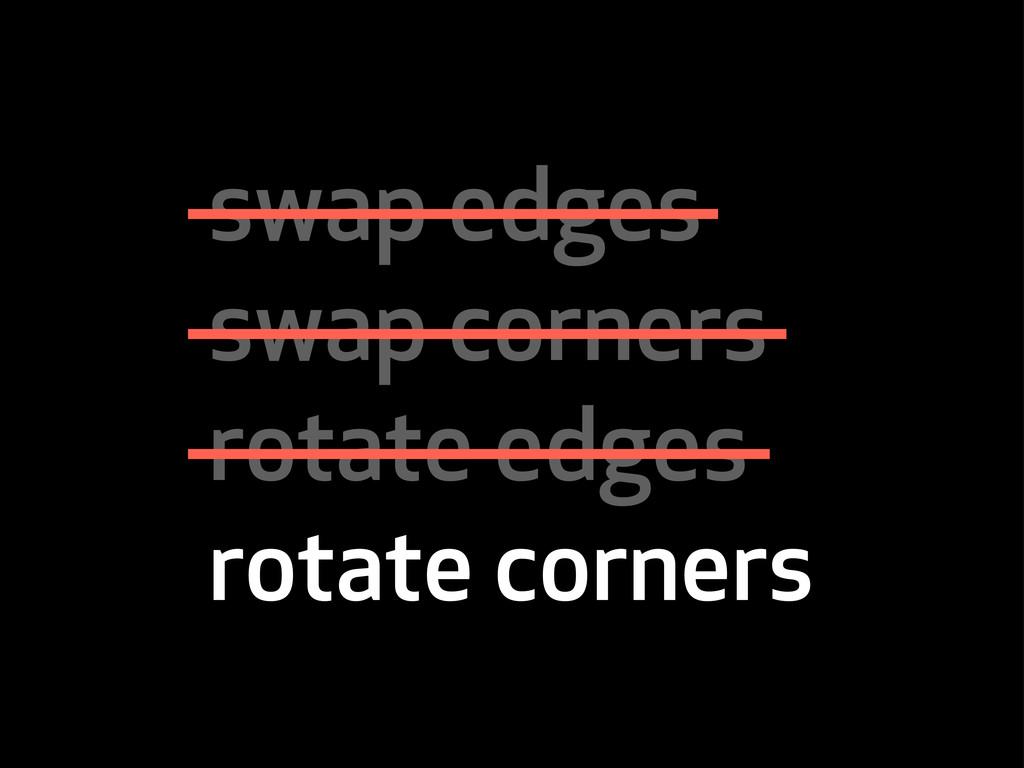 swap edges swap corners rotate edges rotate cor...