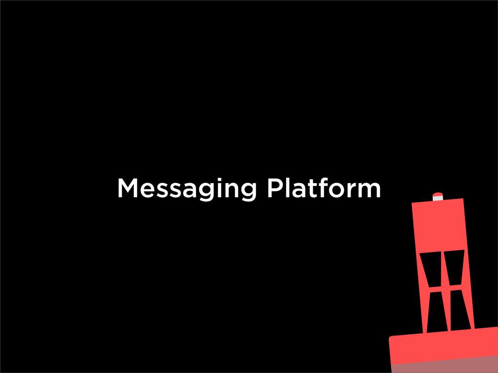 Messaging Platform