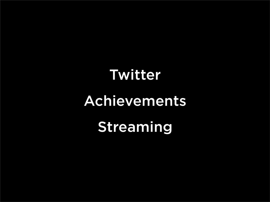 Twitter Achievements Streaming
