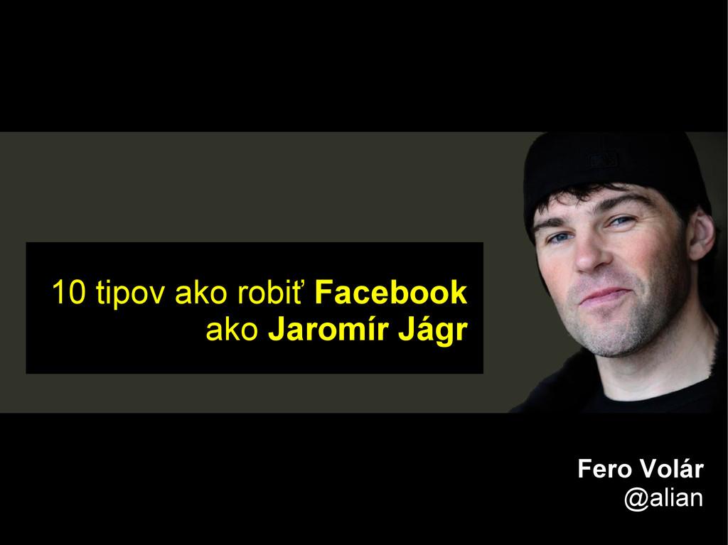 10 tipov ako robiť Facebook ako Jaromír Jágr Fe...