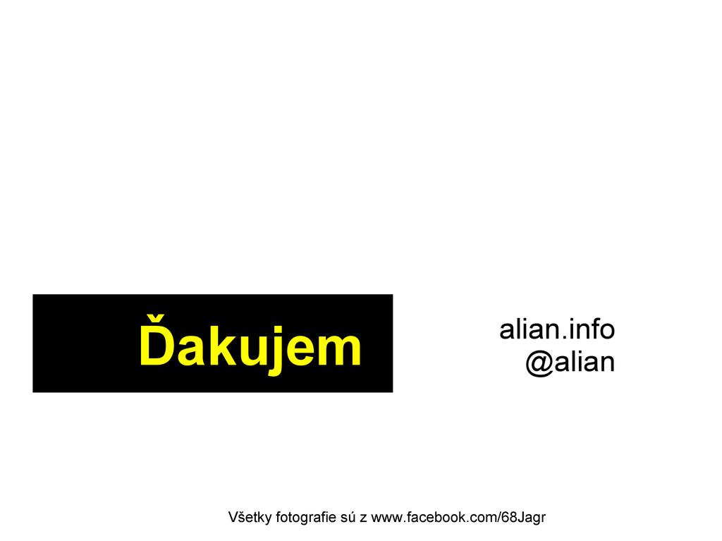 Ďakujem alian.info @alian Všetky fotografie sú ...