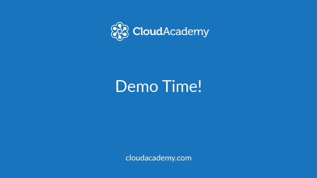Demo Time! cloudacademy.com