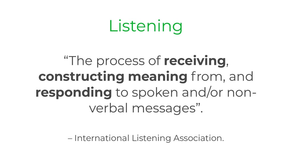 """""""The process of receiving, constructing meaning..."""