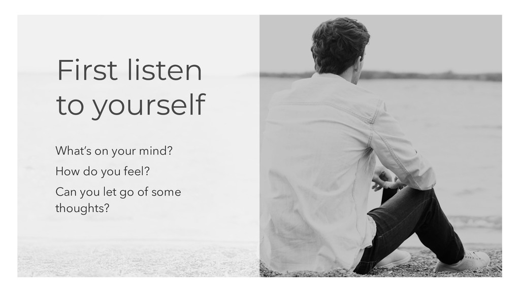 First listen to yourself What's on your mind? H...