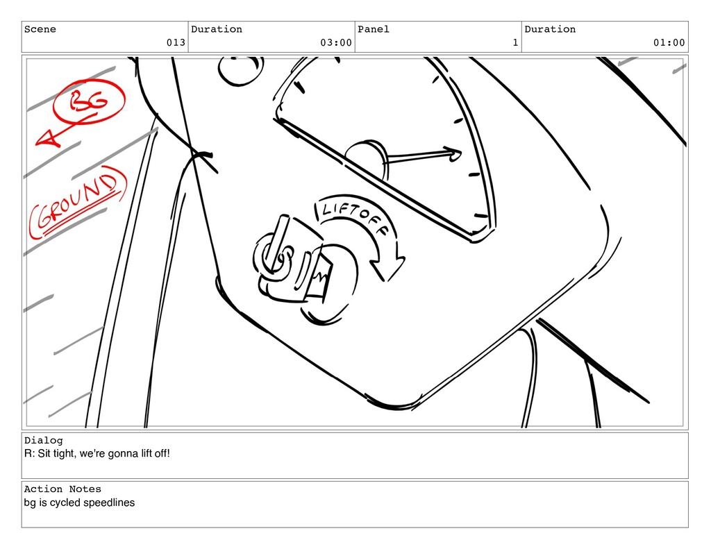 Scene 013 Duration 03:00 Panel 1 Duration 01:00...
