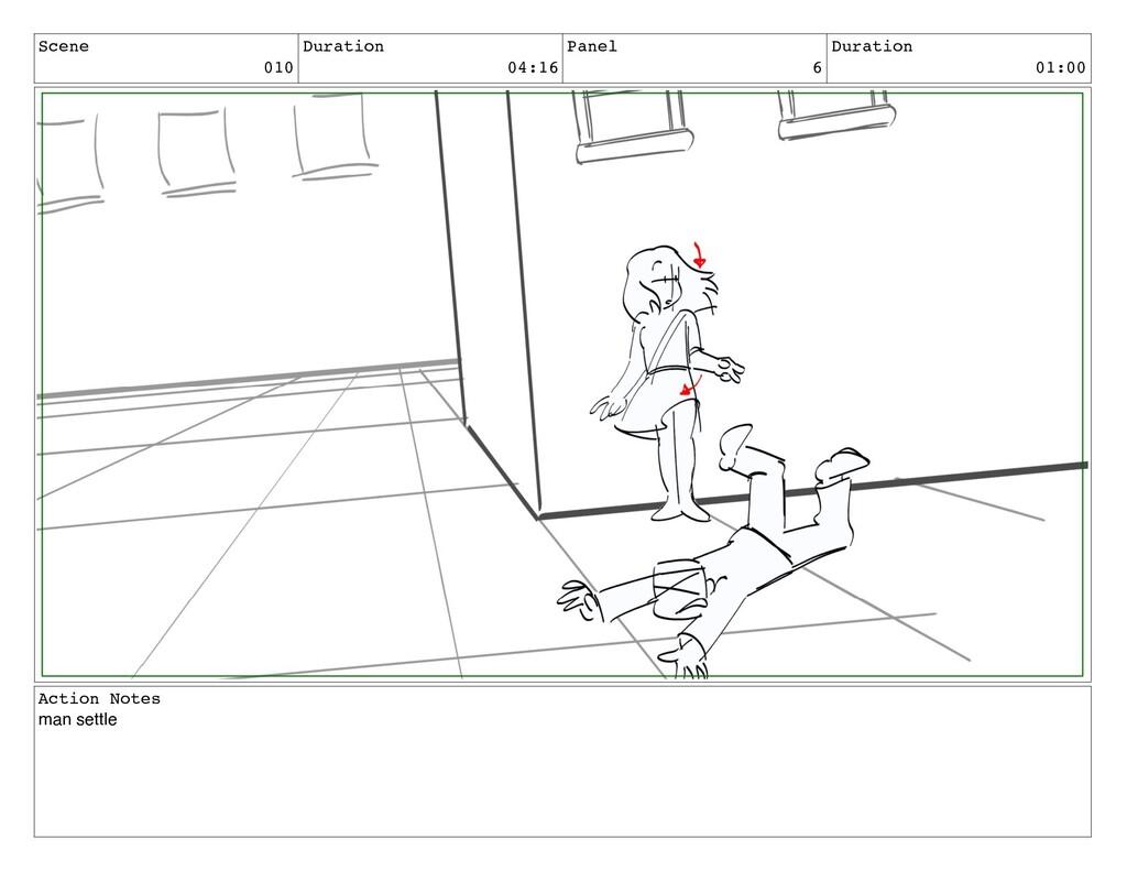Scene 010 Duration 04:16 Panel 6 Duration 01:00...