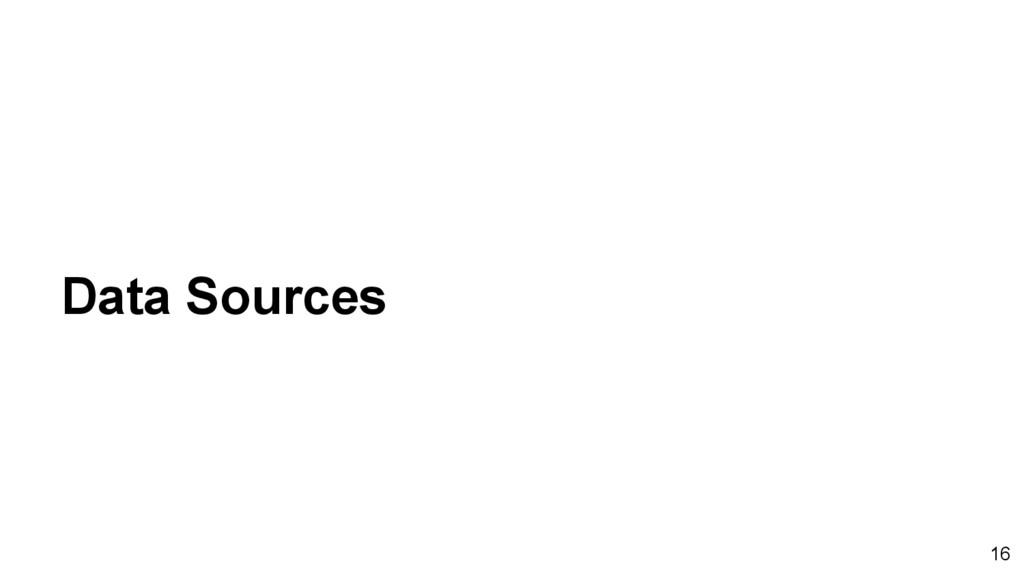 Data Sources 16