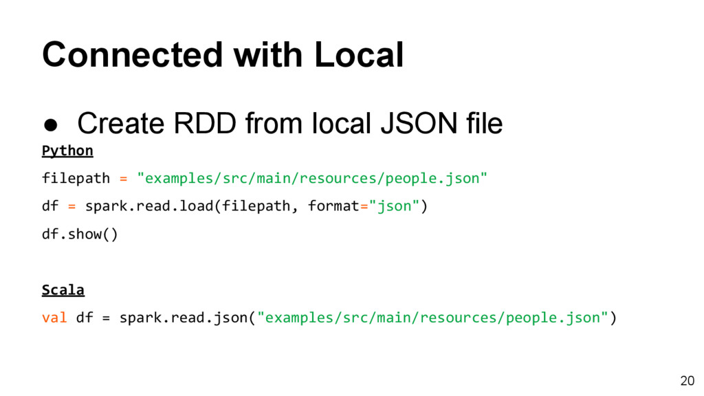 Connected with Local ● Create RDD from local JS...