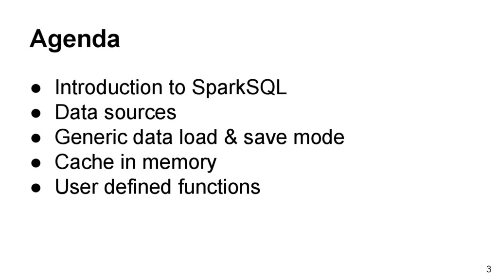 Agenda ● Introduction to SparkSQL ● Data source...