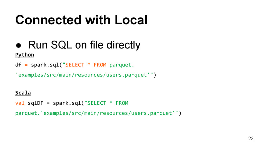 Connected with Local ● Run SQL on file directly...