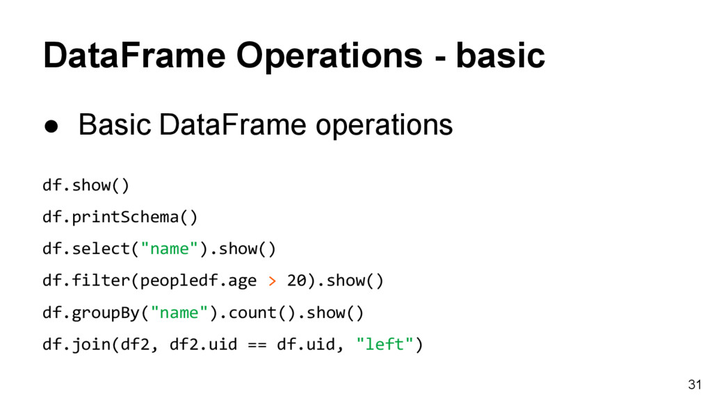 DataFrame Operations - basic ● Basic DataFrame ...