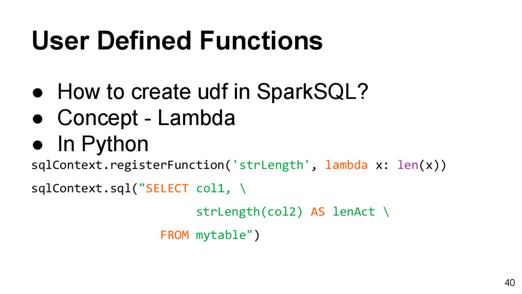 User Defined Functions ● How to create udf in S...