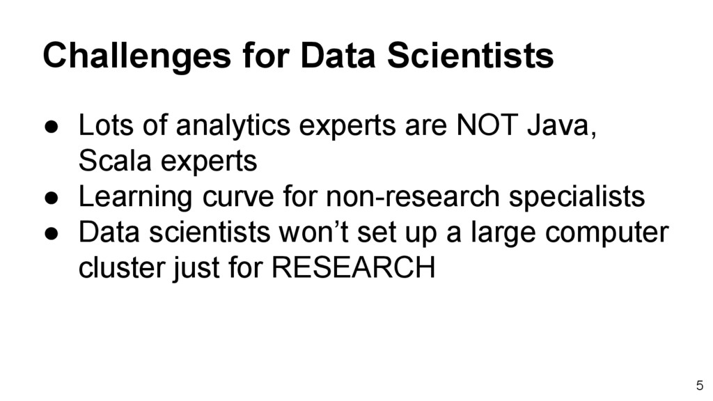 Challenges for Data Scientists ● Lots of analyt...