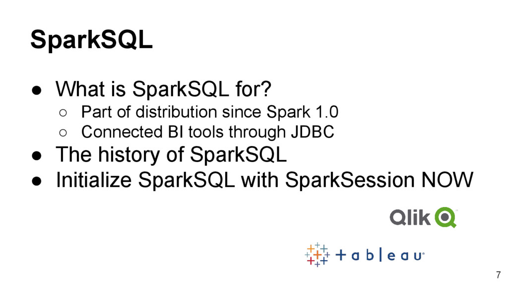 SparkSQL ● What is SparkSQL for? ○ Part of dist...