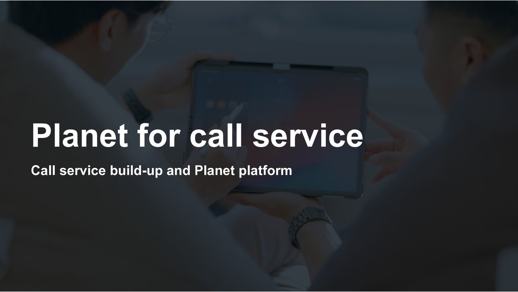 Planet for call service Call service build-up a...
