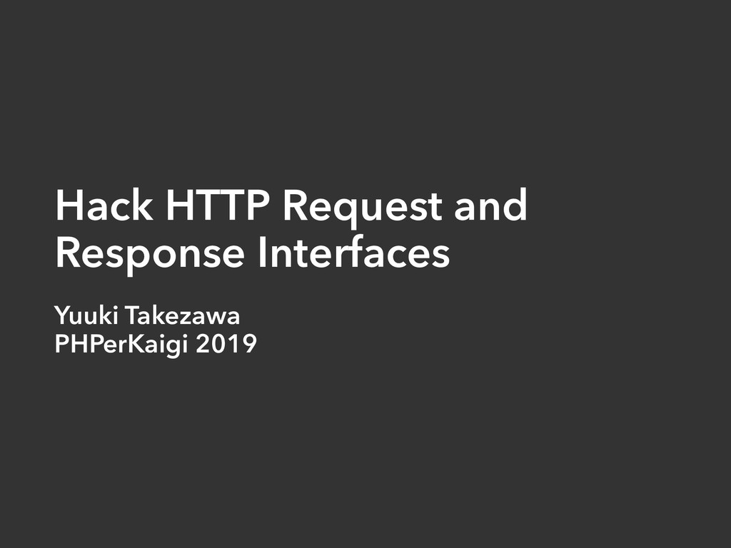 Hack HTTP Request and Response Interfaces Yuuki...