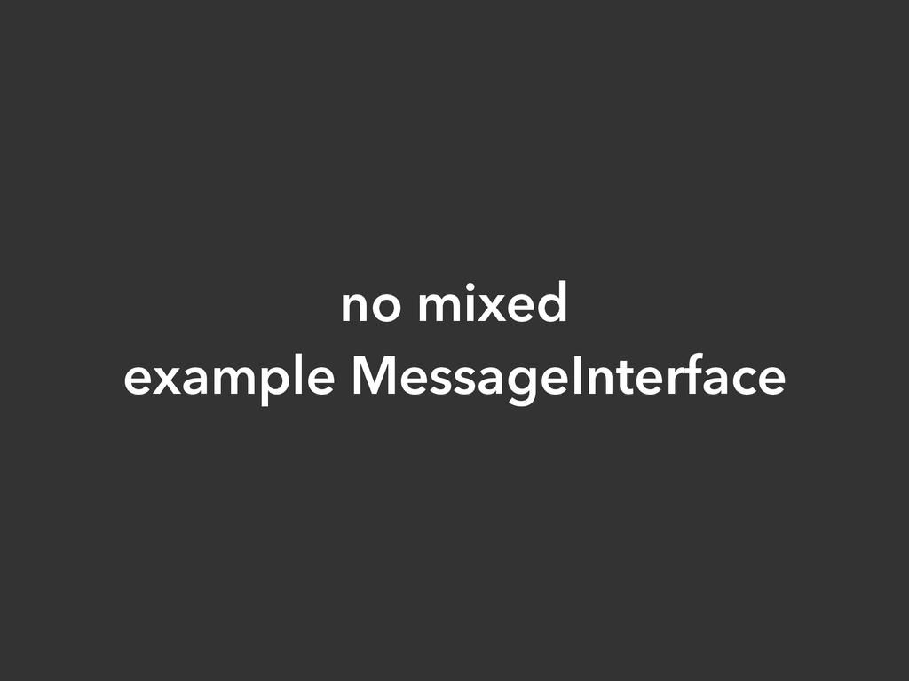 no mixed example MessageInterface