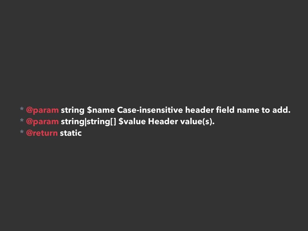 * @param string $name Case-insensitive header fi...