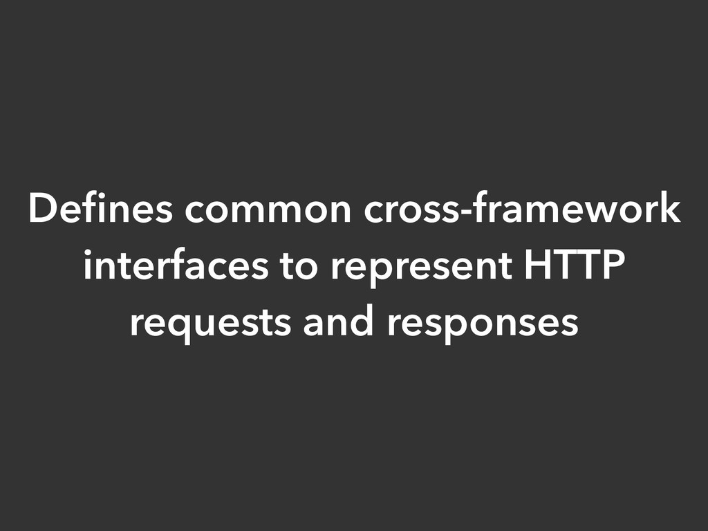 Defines common cross-framework interfaces to rep...