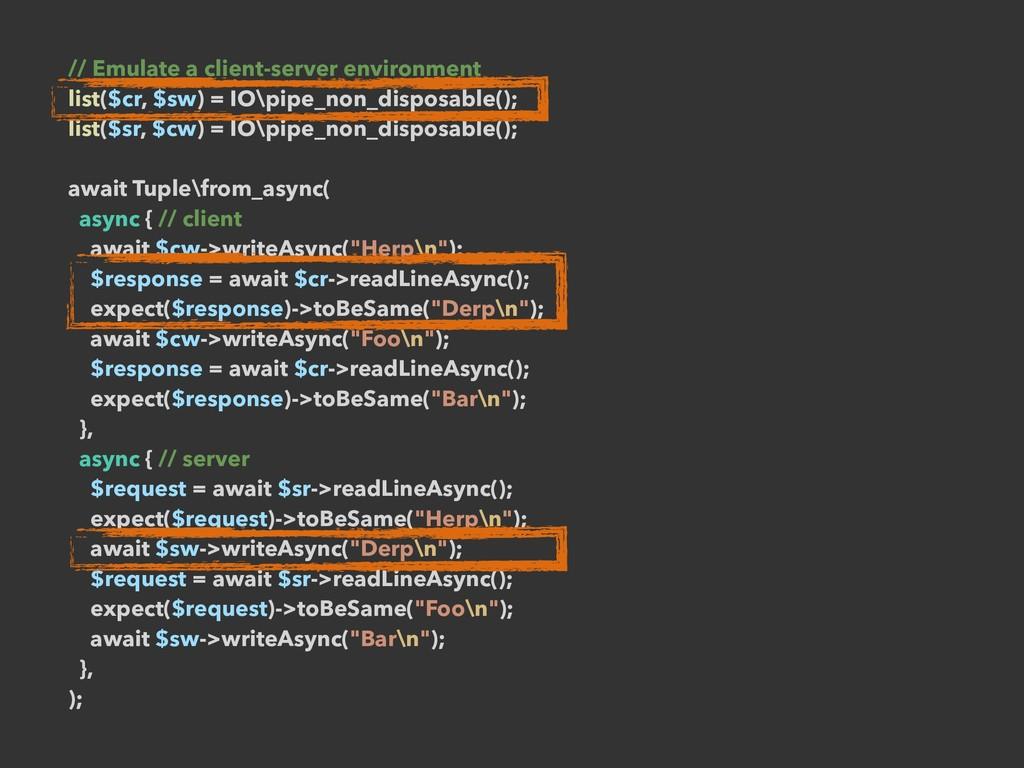 // Emulate a client-server environment list($cr...