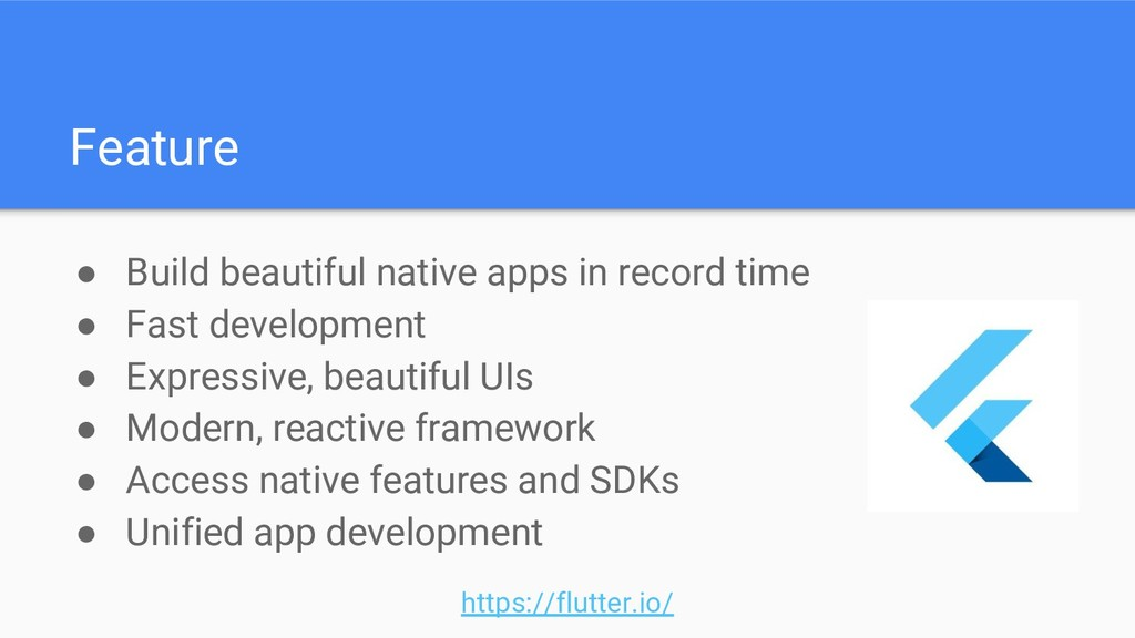 Feature ● Build beautiful native apps in record...