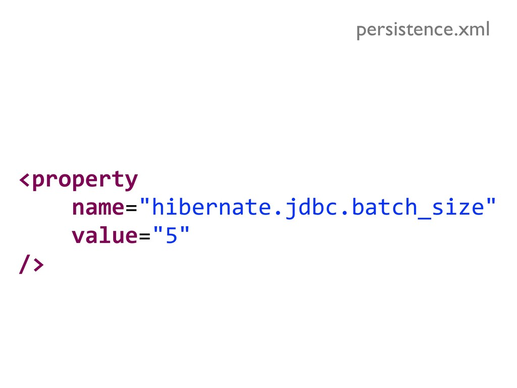 """<property name=""""hibernate.jdbc.batch_size"""" valu..."""