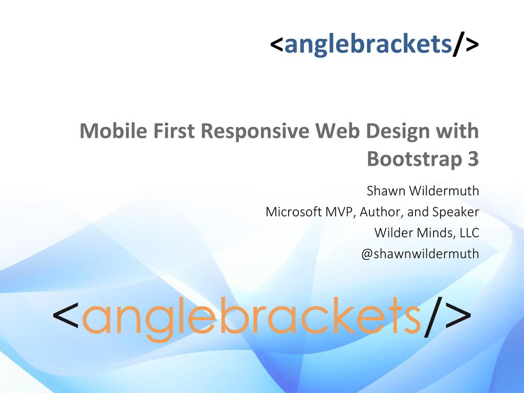 <anglebrackets/> Mobile First Responsive Web De...