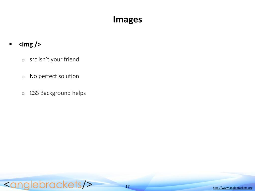 17 http://www.anglebrackets.org Images  <img /...