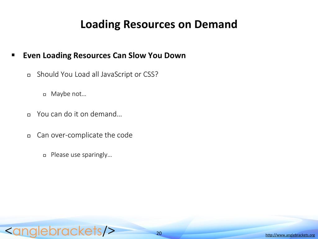 20 http://www.anglebrackets.org Loading Resourc...