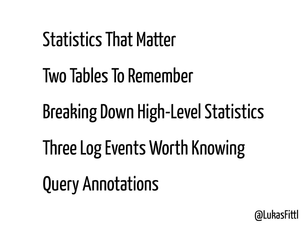 @LukasFittl Statistics That Matter Two Tables T...