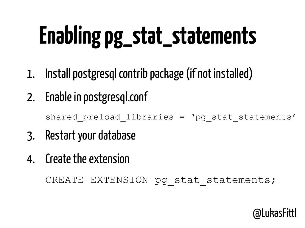 @LukasFittl 1. Install postgresql contrib packa...