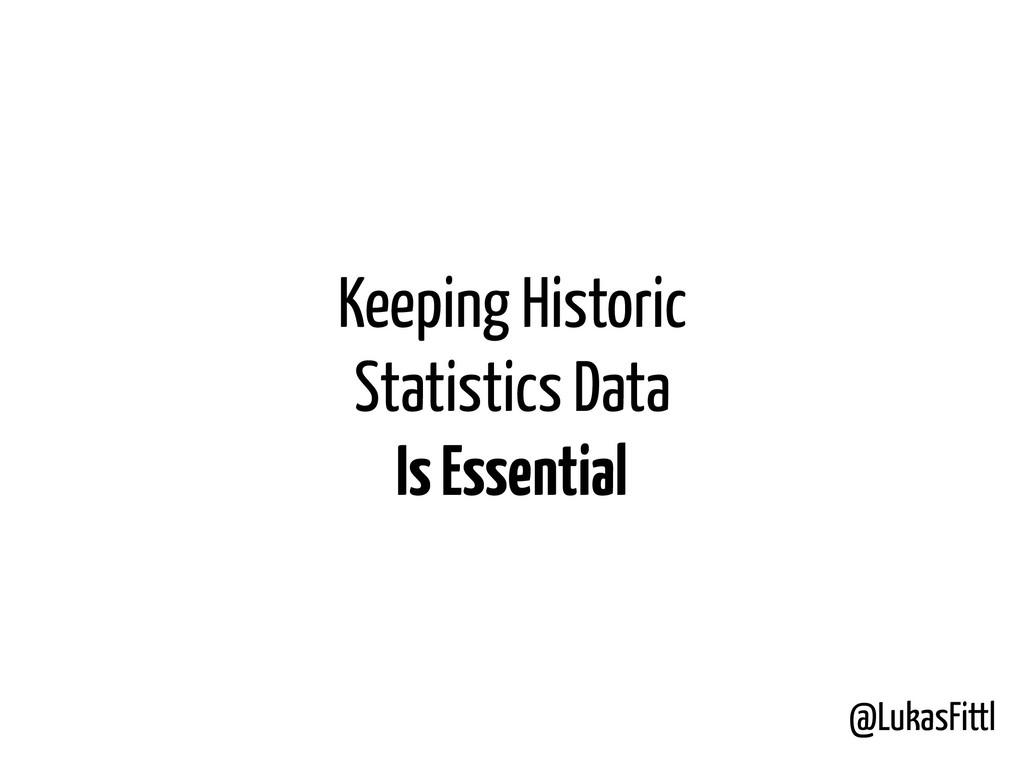 @LukasFittl Keeping Historic Statistics Data Is...