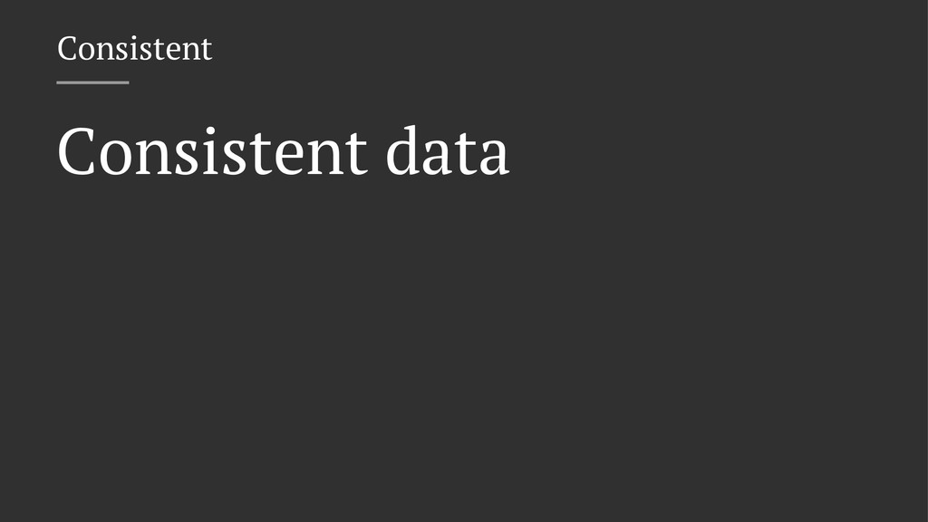 Consistent Consistent data