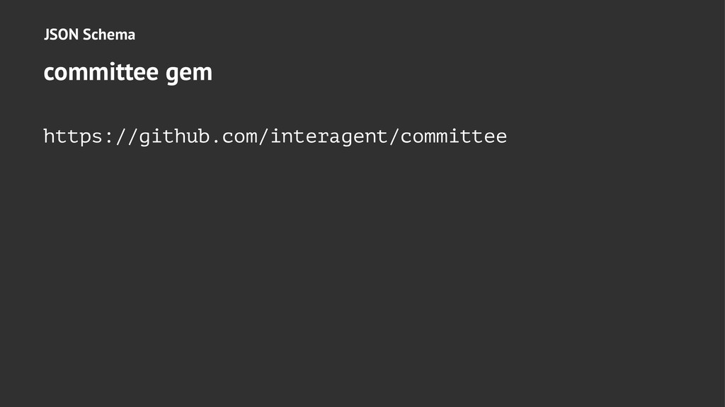 JSON Schema committee gem https://github.com/in...