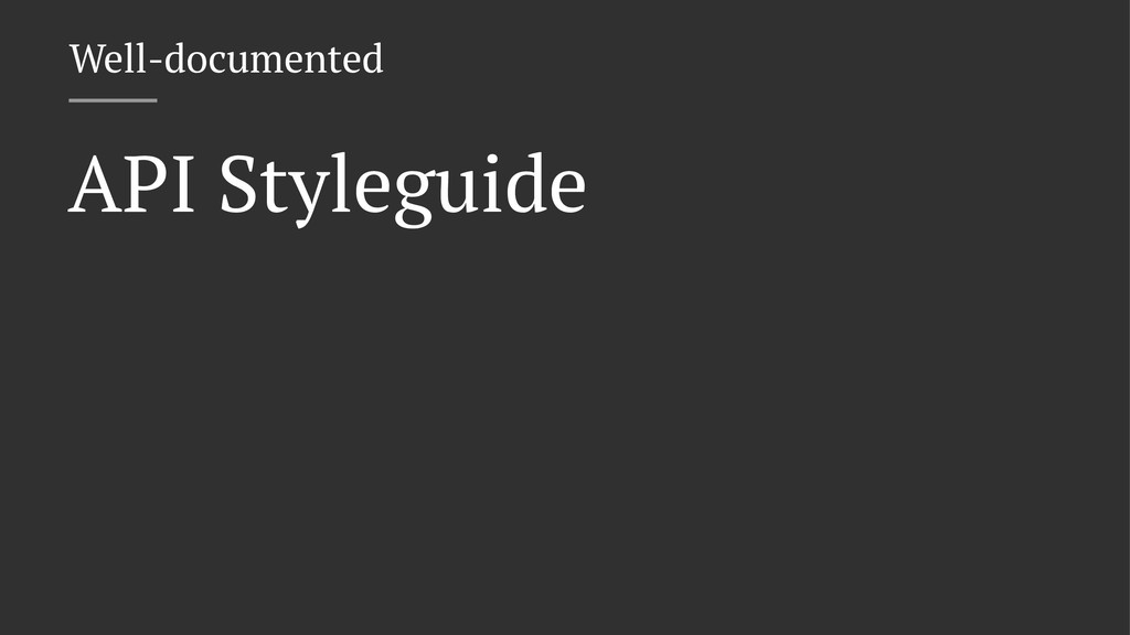 Well-documented API Styleguide