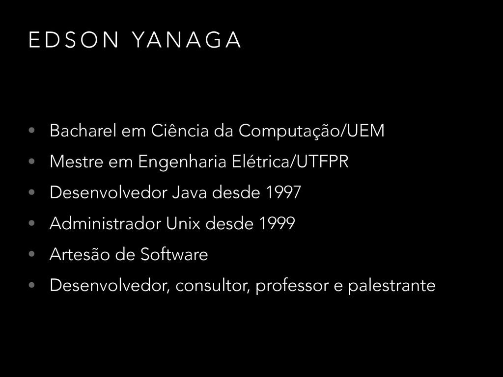 E D S O N YA N A G A • Bacharel em Ciência da C...