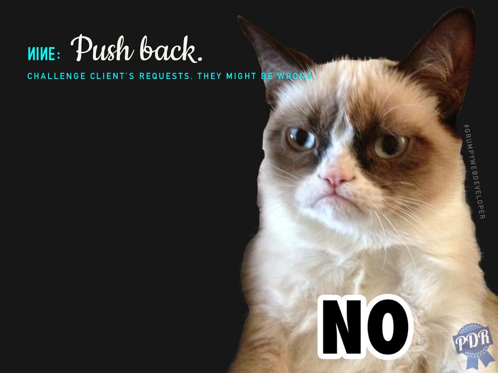 nine: Push back. C H A L L E N G E C L I E N T ...