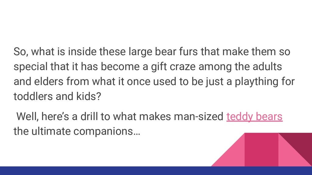 So, what is inside these large bear furs that m...