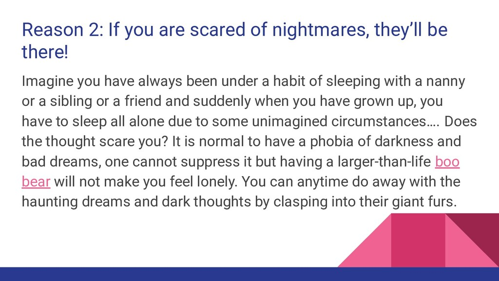 Reason 2: If you are scared of nightmares, they...