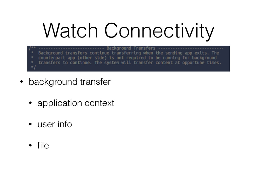Watch Connectivity • background transfer • appl...