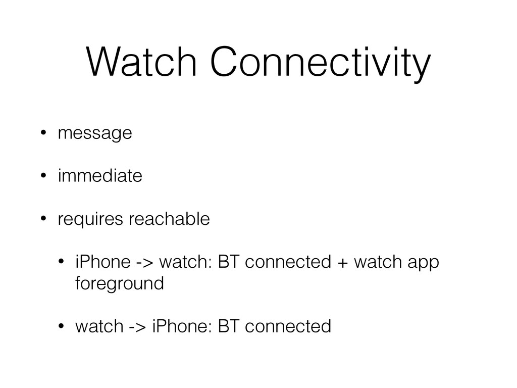 Watch Connectivity • message • immediate • requ...