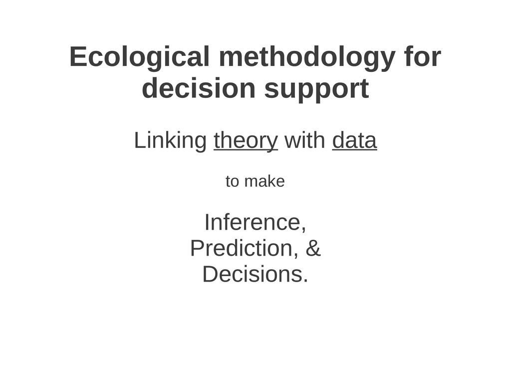 Ecological methodology for decision support Lin...