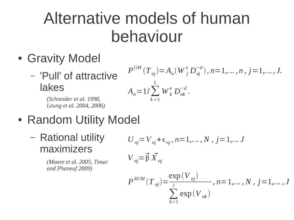 Alternative models of human behaviour ● Gravity...