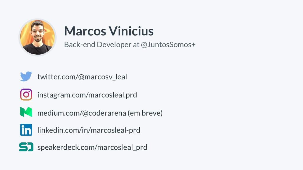 Marcos Vinicius Back-end Developer at @JuntosSo...
