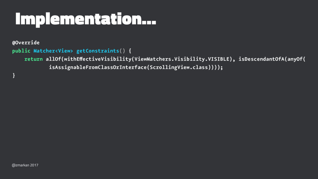 Implementation... @Override public Matcher<View...
