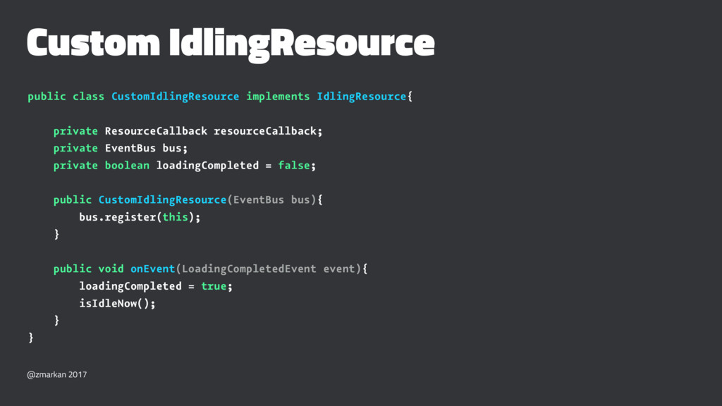 Custom IdlingResource public class CustomIdling...