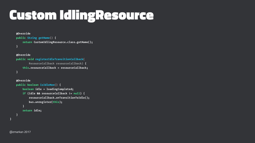 Custom IdlingResource @Override public String g...