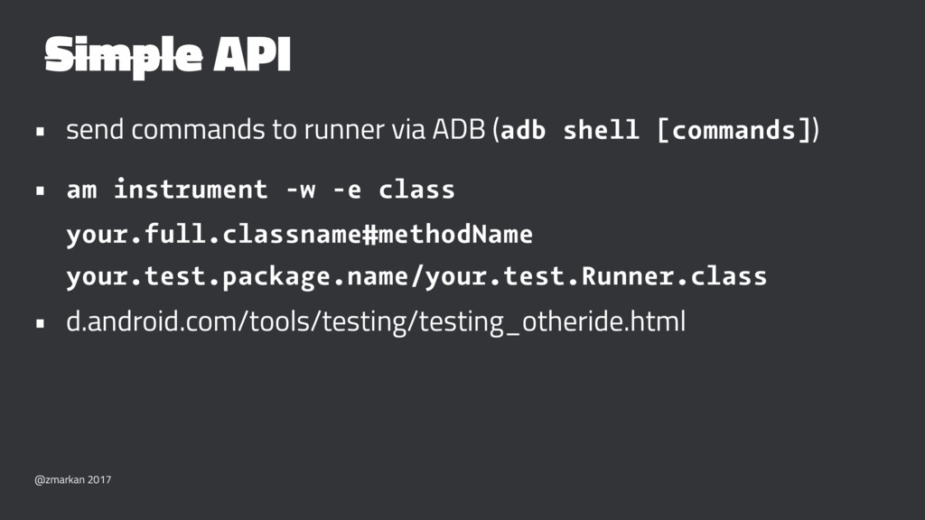 Simple API • send commands to runner via ADB (a...